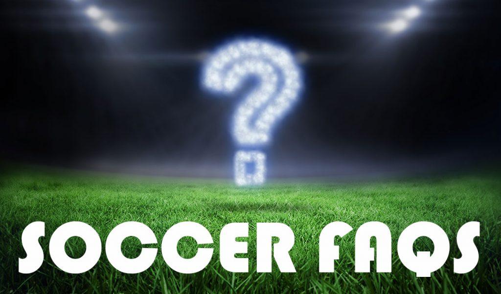 Soccer FAQs